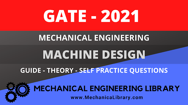 Machine Design - Mechanical Engineering - GATE 2021 Guide - Free Download PDF - MechanicaLibrary.com Exclusive