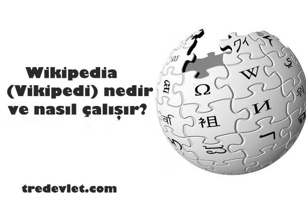 Wikipedia (Vikipedi) nedir ve nasıl çalışır?