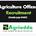 Agriculture Officer-(Grade pay-5400) Recruitment 2020 Out | Apply Now