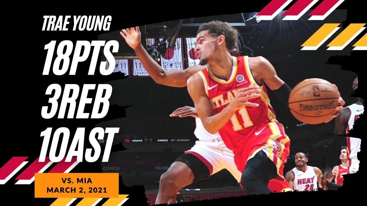 Trae Young 18pts 3reb 10ast vs MIA | March 2, 2021 | 2020-21 NBA Season