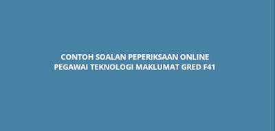 Contoh Soalan Peperiksaan Online Pegawai Teknologi Maklumat Gred F41