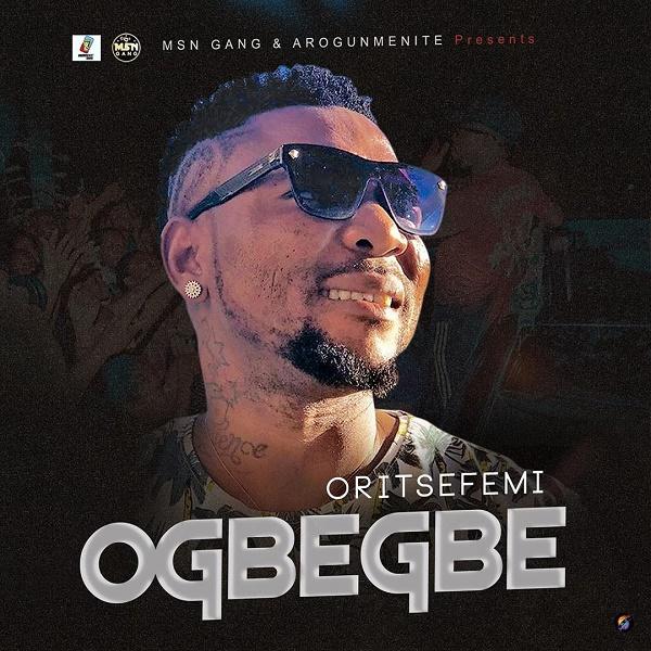 MUSIC: Oritse Femi – Ogbegbe