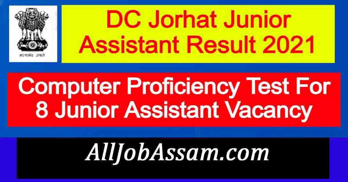 DC Jorhat Junior Assistant Result 2021