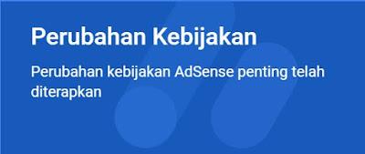 Perubahan Pada Kebijakan Adsense Telah Diterapkan