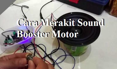 Cara Merakit Sound Booster Motor