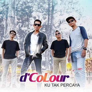 D'Colour - Ku Tak Percaya