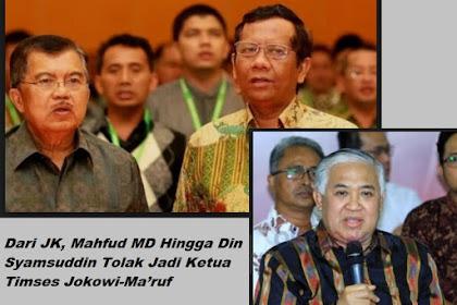 Dari JK, Mahfud MD Hingga Din Syamsuddin Tolak Jadi Ketua Timses Jokowi-Ma'ruf, Ada Apa ?