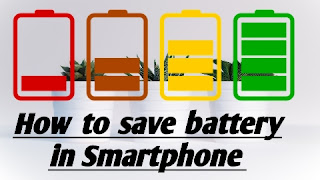 How to Save battery in your Smartphone : Battery Saving Tips for Smartphone
