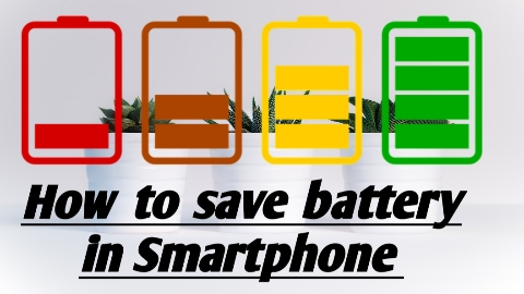 How to Save battery in your Smartphone : Battery Saving Tips for Smartphone in Hindi