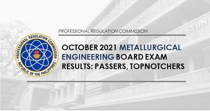 RESULT: October 2021 Metallurgical Engineer board exam list of passers, top 10