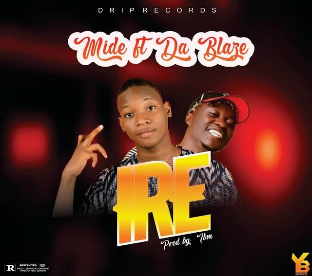 Download Ire - Mide (ft. Da Blaze)