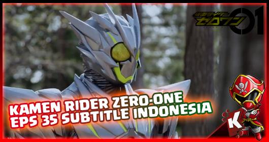 Kamen Rider Zero-One Episode 35 Subtitle Indonesia