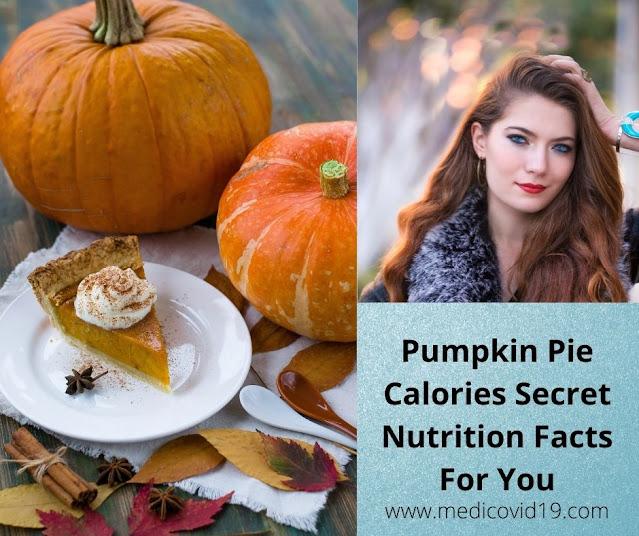 Pumpkin Pie Calories Secret Nutrition Facts For You
