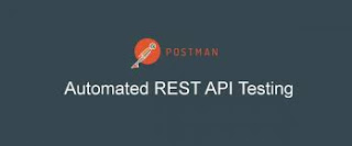 REST API Testing, Automation using POSTMAN