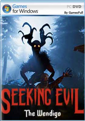 Seeking Evil: The Wendigo PC Full [MEGA]