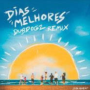 Dias Melhores (Dubdogz Remix) – Jota Quest