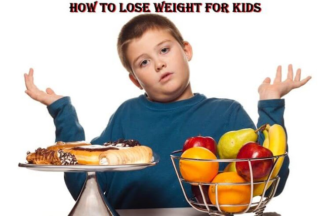 How To Lose Weight For Kids, weight loss