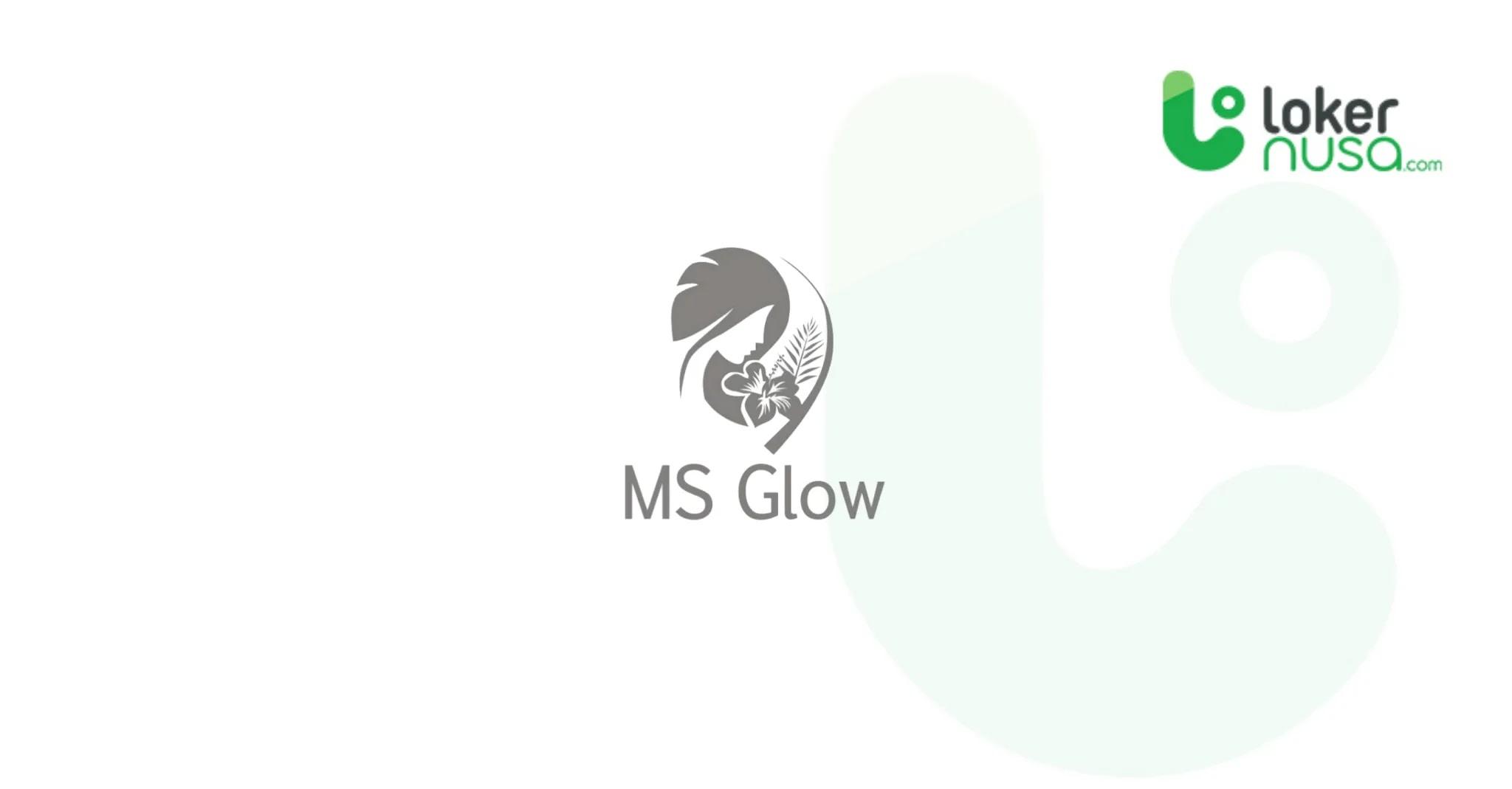 Lowongan Kerja Terbaru MS GLOW