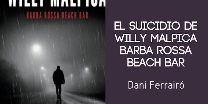 [Reseña] 'El suicidio de Willy Malpica' de Dani Ferrairo