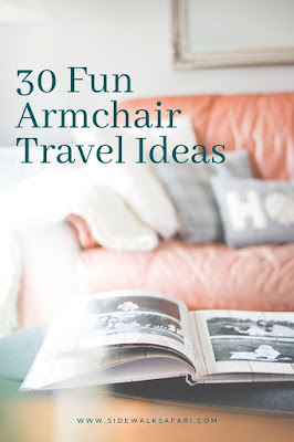 30 Ideas to Become an Armchair Traveler
