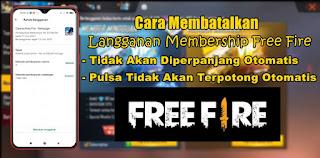 Cara Berhenti Berlangganan Membership Free Fire