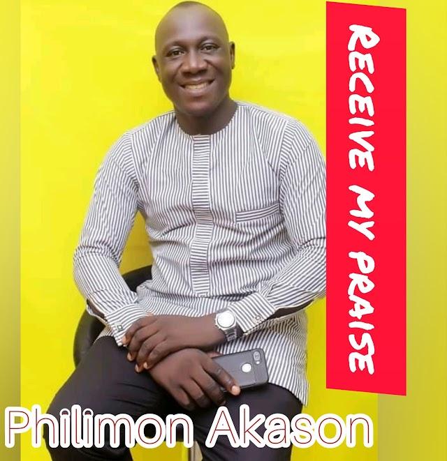 DOWNLOAD | AUDIO: PHILIMON AKASON- RECEIVE MY PRAISE