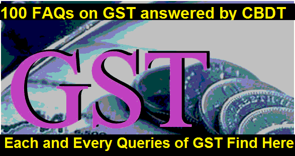 100-faqs-on-gst-answered-by-cbdt-paramnews