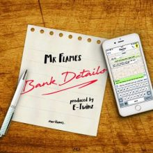 Mr Flames – Bank Details (ProD By Etwins) - Mp3made.com.ng