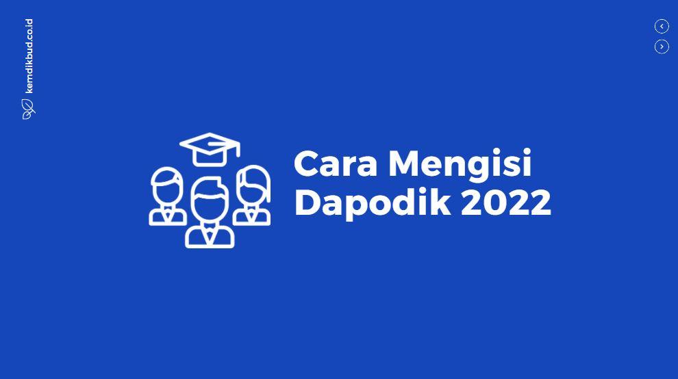 panduan cara mengisi dapodik terbaru 2022