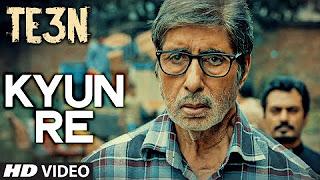 KYUN RE Video Song _ TE3N _ Amitabh Bachchan, Nawazuddin Siddiqui, Vidya Balan _ T-Series