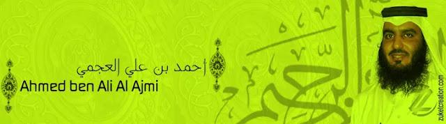 Ahmed Al Ajmi Al-Qur'an Reciter Mp3 Free download