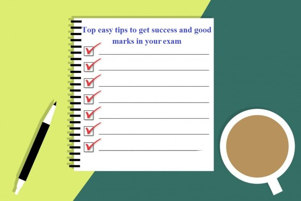 Top easy tips to get success and good marks in your exam