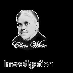 Ellen White Investigation