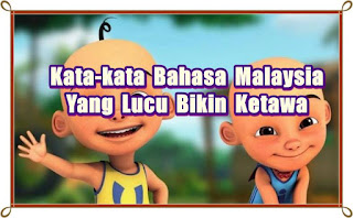 kata-kata bahasa malaysia lucu - kanalmu