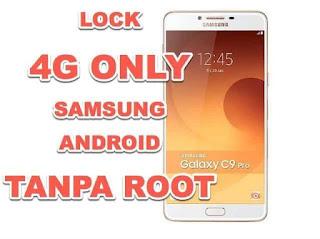 aktifkan 4g only andoid samsung galaxy tanpa root
