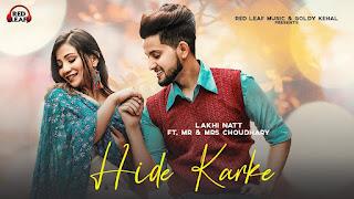 Hide Karke Lyrics in English – Lakhi Natt | Mr & Mrs Choudhry