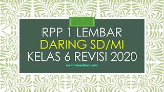 RPP 1 Lembar Daring SD/MI Kelas 6 Revisi 2020