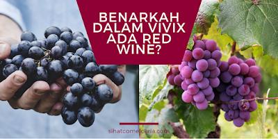Benarkah dalam Vivix ada Red Wine?