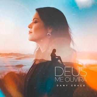 Baixar Música Gospel Deus Me Ouvirá - Dany Grace Mp3