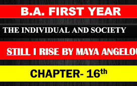 B.A. FIRST YEAR THE INDIVIDUAL AND SOCIETY CHAPTER-  16 STILL I RISE BY MAYA ANGELOU NOTES