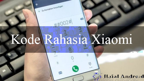 √ [TERUPDATE] 35+ Kode Rahasia Xiaomi 2020