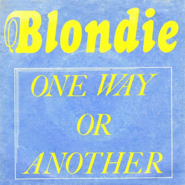 One way or another. Blondie