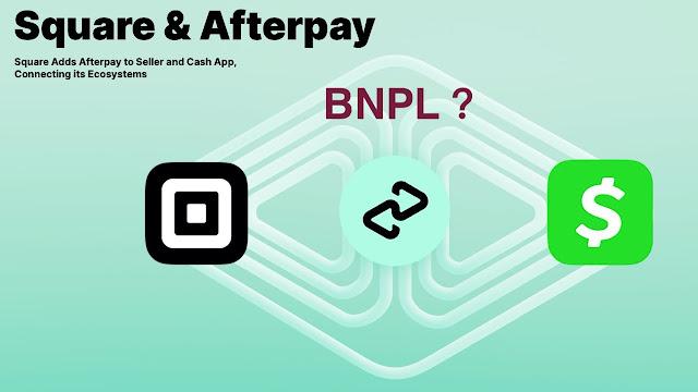 Square整合Afterpay的先買後付到其Seller、Cash App兩大生態