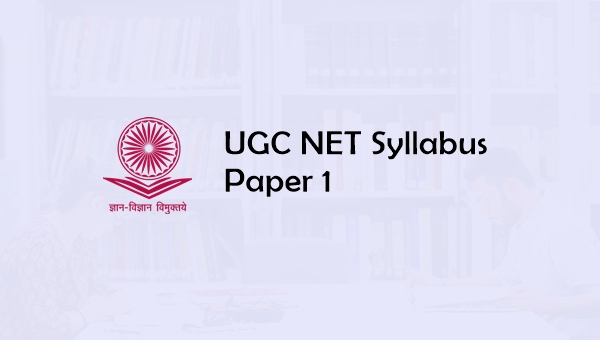 UGC NET Syllabus Paper 1 2019: Pattern, Question Papers, Books