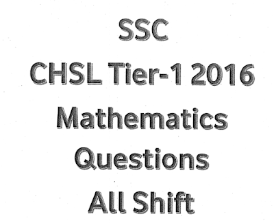 SSC CHSL Tier-1 2016 Mathematics Questions compilation PDF Download. This is very useful for various exams like SSC CHSL, CGL, RRB,  IBPS and other competitive exams.