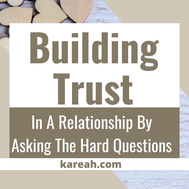 Building Trust In A Relationship By Asking The Hard Questions