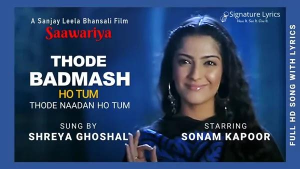 Thode Badmash Ho Tum Lyrics - Shreya Ghoshal   SAAWARIYA