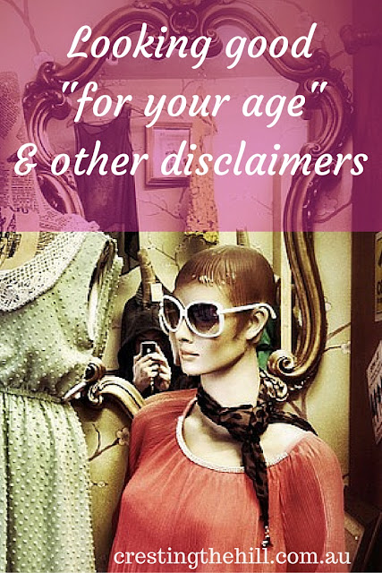 "Looking good ""for her age"" and other disclaimers"