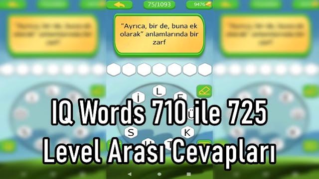 IQ Words 710 ile 725 Level Arasi Cevaplari