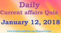 Daily Current affairs Quiz -  January 12th, 2018 for all competitive exams